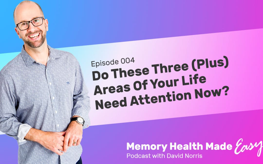 Podcast Ep 004: Do These Three (Plus) Areas of Your Life Need Attention Now?